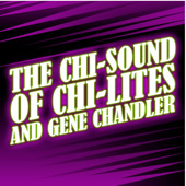 The Chi Lites & Gene Chandler